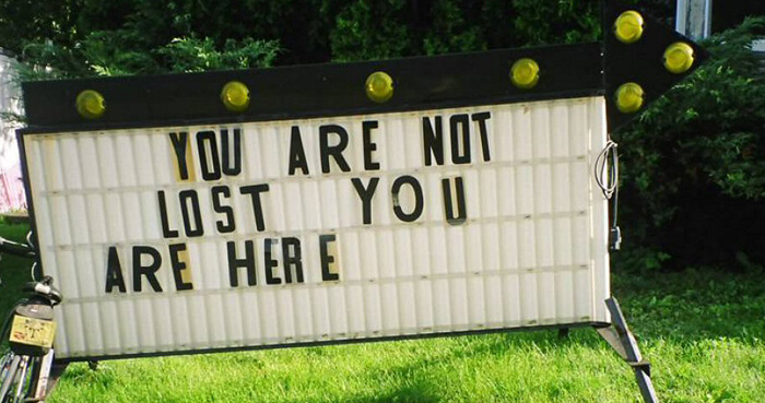 You Are Not Lost You Are Here