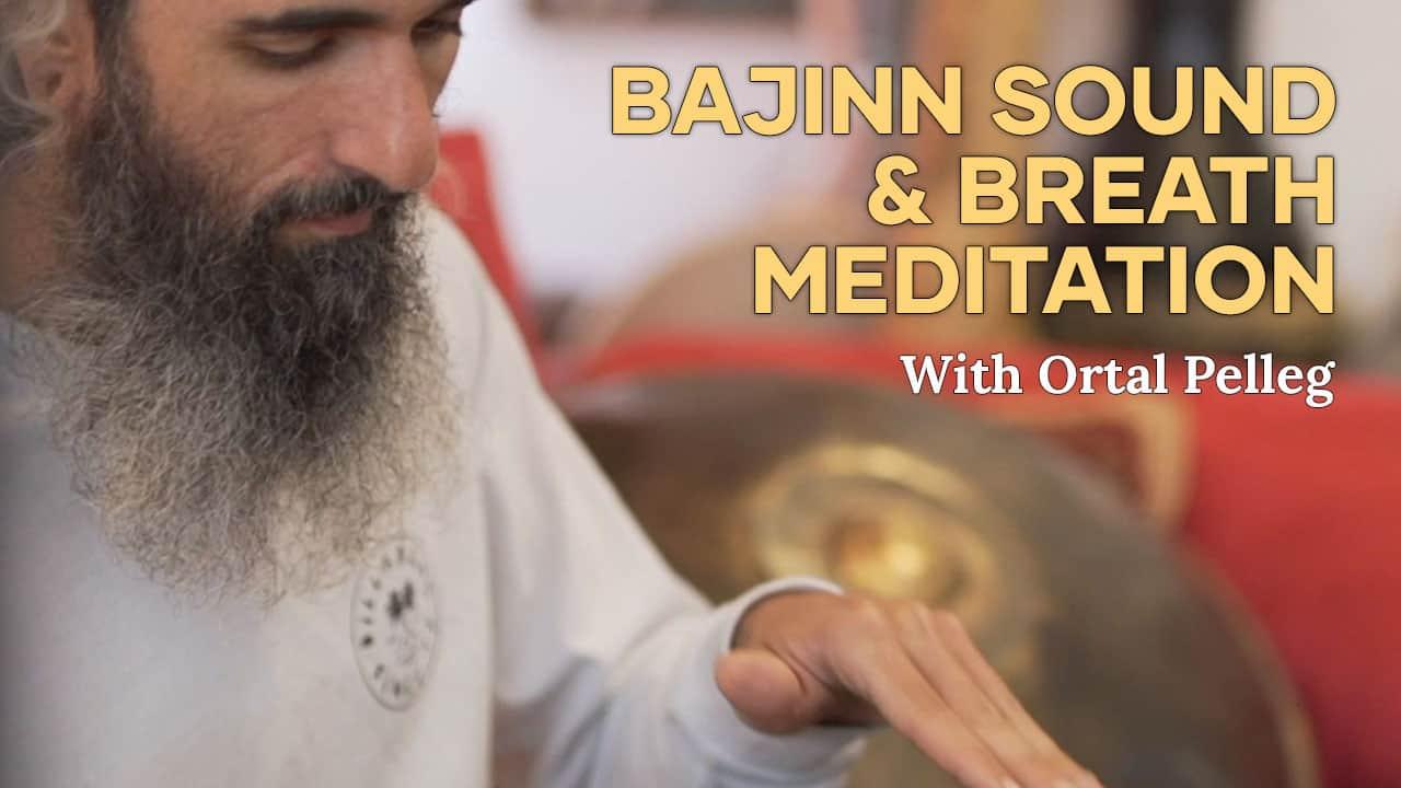 Bajinn Sound & Breath Meditation