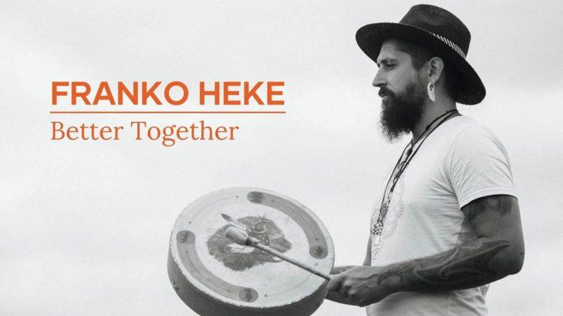 Franko Heke - Better Together